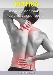 Ebook - Ciática: como aliviar a dor lombar de uma vez por todas