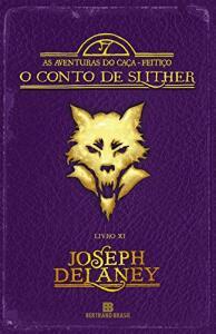 O Conto de Slither (Vol. 11 As aventuras do Caça-feitiço) | R$25
