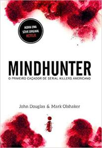 [Ebook] Mindhunter... O Primeiro Caçador de Serial Killers Americano R$9
