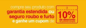 [Americanas] Compre produto com garantia estendida ou seguro roubo e ganhe cupom de 10% OFF