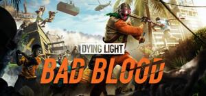 Dying Light Bad Blood Grátis