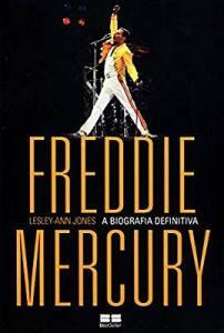 Freddie Mercury: A biografia definitiva