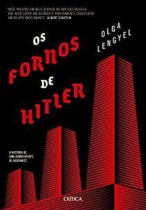 Os fornos de Hitler: A história de uma sobrevivente de Auschwitz R$26