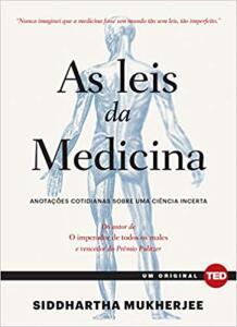 As leis da medicina: Anotações cotidianas sobre uma ciência incerta | R$15