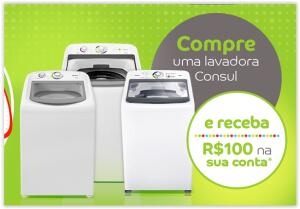 Compre uma lavadora Consul e receba R$ 100 de volta