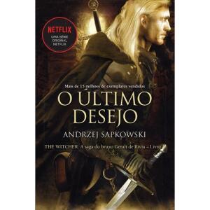Livro - O último desejo - The Witcher - A saga do bruxo Geralt de Rívia