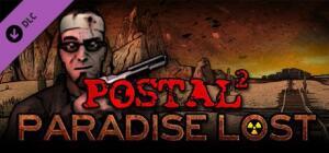 [DLC] Postal 2 - Paradise Lost - Steam