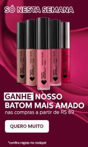 GANHE UM BATOM LÍQUIDO MATE NAS COMPRAS ACIMA DE R$89