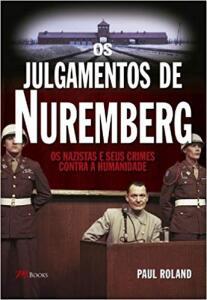 Os Julgamentos de Nuremberg | R$47