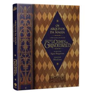 """Os Arquivos da Magia - Explore O Mundo Encantado De """"Animais Fantásticos: Os Crimes De Grindelwald"""