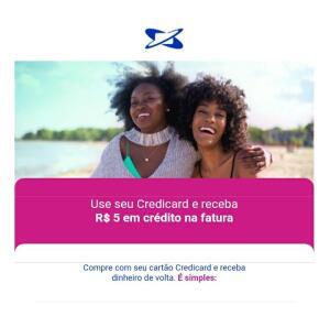 """""""Usuários selecionados"""" Use seu Credicard e receba R$ 5 em crédito na fatura"""