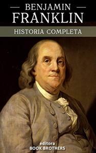 eBook - Benjamin Franklin: A curiosa vida de um dos maiores personagens da história americana