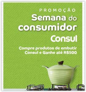 Compre produtos de embutir Consul e ganhe até R$ 500