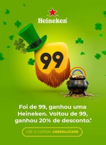 Foi de 99, ganhou uma Heineken. Voltou de 99, ganhou 20% de desconto. *