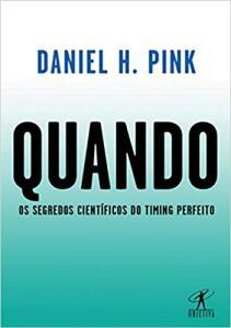 Quando: Os segredos científicos do timing perfeito | R$21