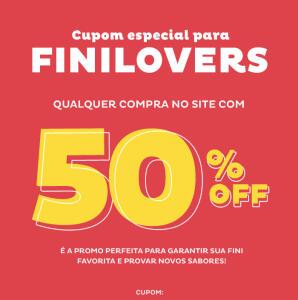 50% de desconto na loja Fini para Finilovers
