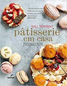 Pâtisserie em casa: Receitas para você dominar a arte da pâtisserie francesa | R$59