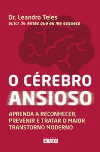 E-book | O cérebro ansioso: aprenda a reconhecer, prevenir e tratar o maior transtorno moderno