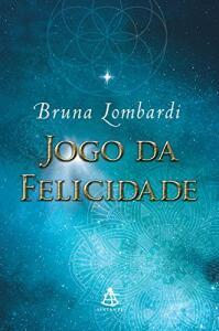 eBook - Jogo da Felicidade - Bruna Lombardi