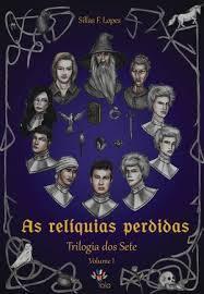 Livro As Relíquias Perdidas (Trilogia Dos Sete Livro 1)
