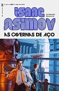 As Cavernas de Aço: 1 - Isaac Asimov