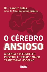 (Ebook) O cérebro ansioso: Aprenda a reconhecer, prevenir e tratar o maior transtorno moderno
