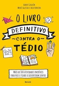 [eBook] O Livro Definitivo Contra o Tédio: 100 atividades incríveis para pais e filhos se divertirem juntos