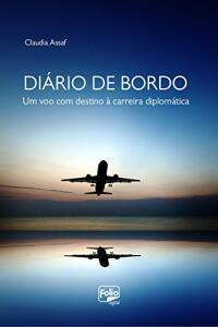 Diário de bordo: Um voo com destino à carreira diplomática [eBook Kindle]