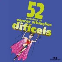 Audiolivro grátis | 52 maneiras de vencer situações difíceis