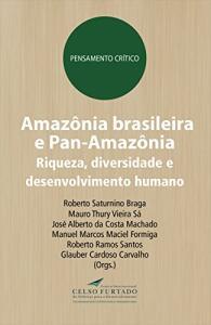 [eBook Kindle] Amazônia brasileira e Pan-Amazônia: Riqueza, diversidade e desenvolvimento humano