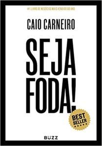 [eBook] Seja foda! - por Caio Carneiro | R$ 9