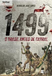 E-book - 1499: O Brasil antes de Cabral, Reinaldo José Lopes