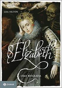 Elizabeth I: Uma biografia | R$49