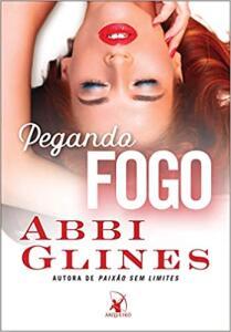 Livro Pegando fogo - Abbi Glines | R$ 7,90