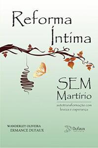 Ebook: Reforma íntima sem martírio: Autotransformação com leveza e esperança