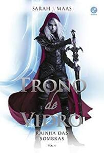 Trono de vidro: Rainha das sombras (Vol. 4) | R$33