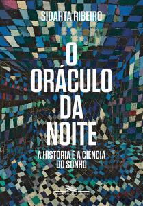 O oráculo da noite: A história e a ciência do sonho (Português)