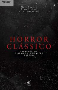 E-book| Horror clássico: Frankenstein, O médico e o monstro e Drácula