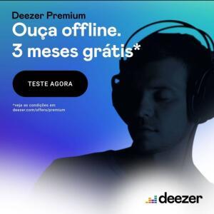 Deezer Premium 3 meses grátis - Streaming de música