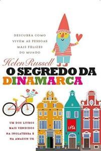 O segredo da Dinamarca - Helen Russell - #LeYaEmCasa