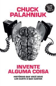 """Invente alguma coisa"", de Chuck Palahniuk #LeYaEmCasa"