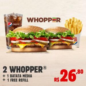 2 WHOPPER + BATATA MÉDIA + FREE REFIL   R$ 27
