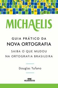 Michaelis: Guia Prático da Nova Ortografia