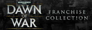 DAWN OF WAR FRANCHISE PACK | R$ 70