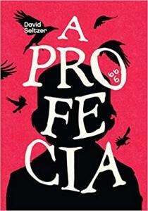 [PRÉ-VENDA] A Profecia - Editora Pipoca e Nanquim R$40