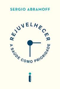 eBook Kindle | Rejuvelhecer: a saúde como prioridade