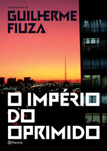 Livro O Império do Oprimido - Guilherme Fiúza | R$10