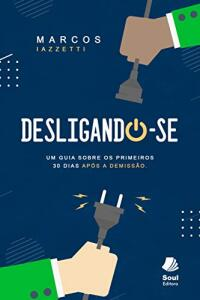 eBook - DESLIGANDO-SE | Um guia sobre os primeiros 30 dias após a demissão