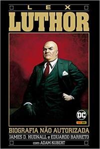 HQ | A Biografia Não Autorizada De Lex Luthor - R$23