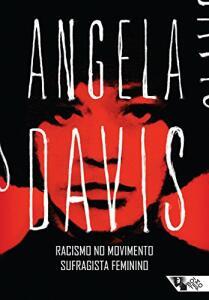 Ebook - Racismo no movimento sufragista feminino - Angela Davis - R$3
